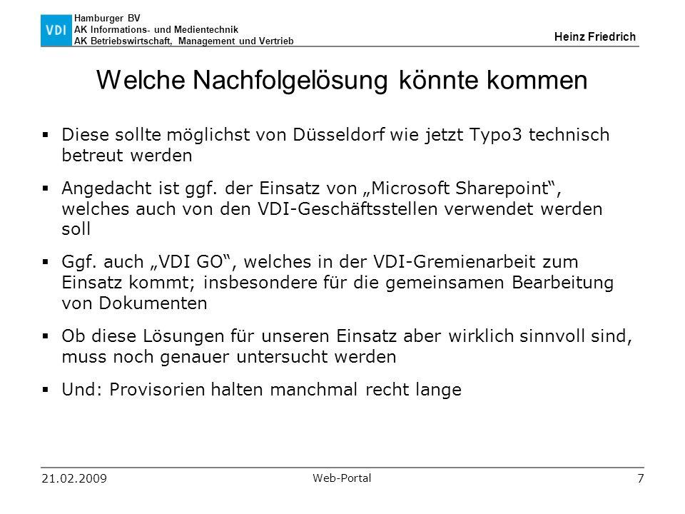 Hamburger BV AK Informations- und Medientechnik AK Betriebswirtschaft, Management und Vertrieb Heinz Friedrich 21.02.2009 Web-Portal 7 Welche Nachfolg