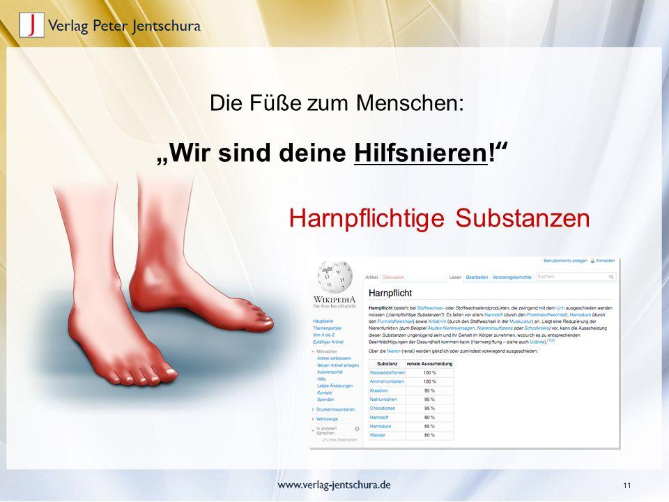 """11 """"Wir sind deine Hilfsnieren!"""" Die Füße zum Menschen: Harnpflichtige Substanzen"""
