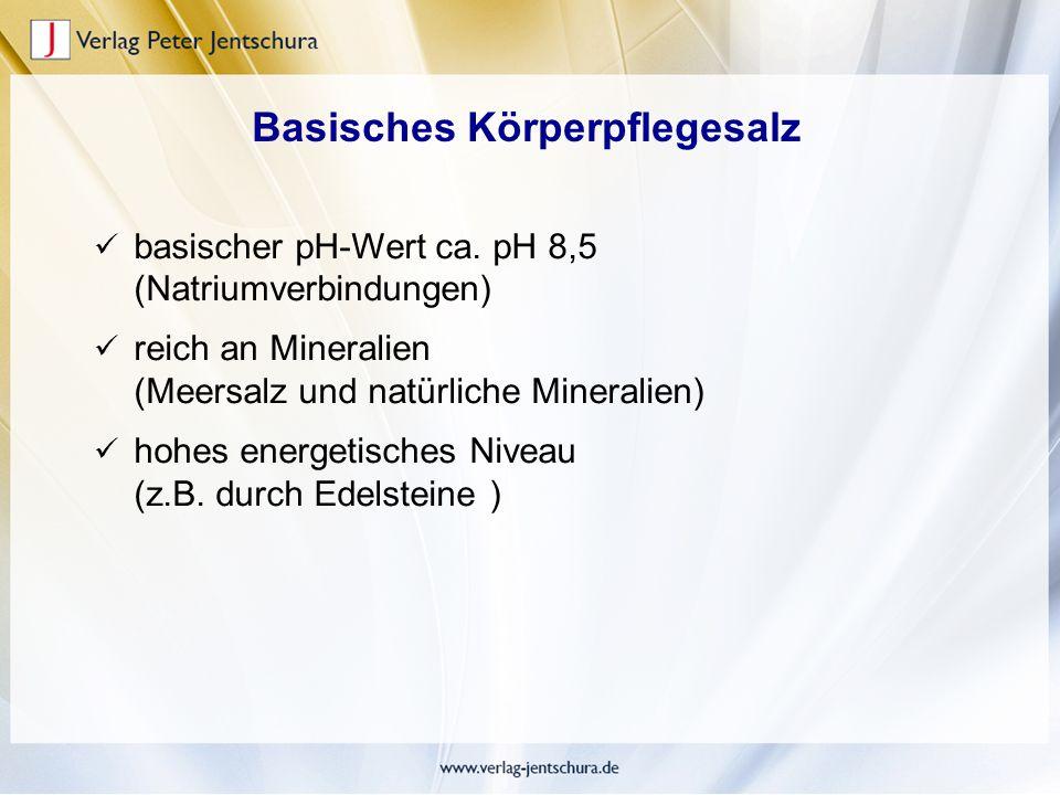 basischer pH-Wert ca. pH 8,5 (Natriumverbindungen) reich an Mineralien (Meersalz und natürliche Mineralien) hohes energetisches Niveau (z.B. durch Ede