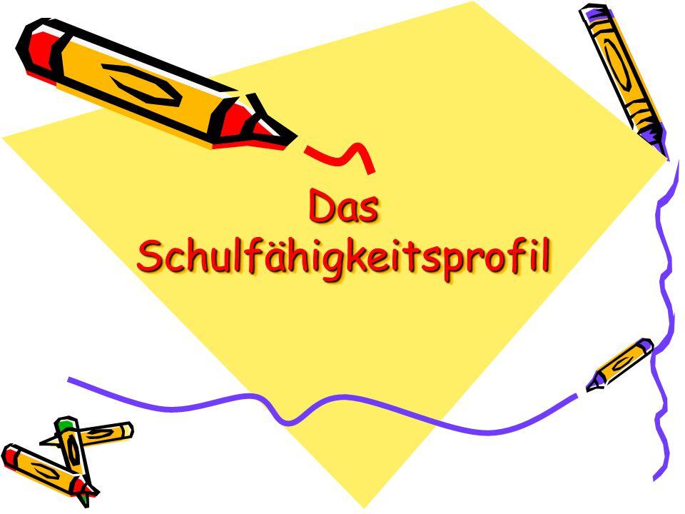 Schulstart Das Schulfähigkeitsprofil ist kein Kindergartenabitur und keine Checkliste zur Ermittlung von Defiziten! Das Schulfähigkeitsprofil bietet e
