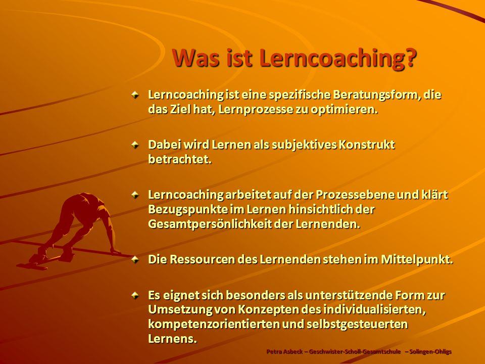 Was ist Lerncoaching? Was ist Lerncoaching? Lerncoaching ist eine spezifische Beratungsform, die das Ziel hat, Lernprozesse zu optimieren. Dabei wird