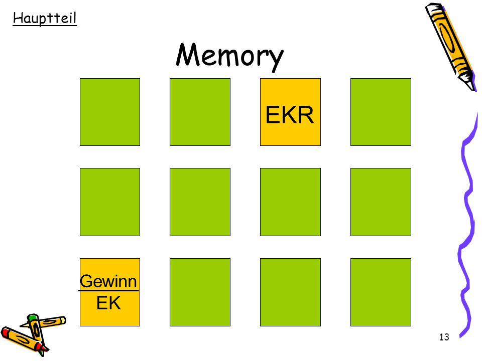 13 Memory EKR Gewinn EK Hauptteil