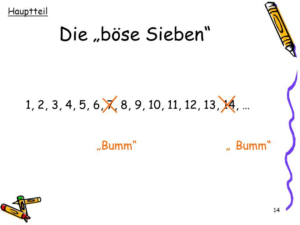 """14 Die """"böse Sieben"""" 1, 2, 3, 4, 5, 6, 7, 8, 9, 10, 11, 12, 13, 14, … """"Bumm""""""""Bumm"""" Hauptteil"""