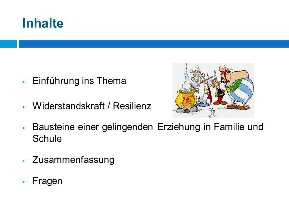 Inhalte  Einführung ins Thema  Widerstandskraft / Resilienz  Bausteine einer gelingenden Erziehung in Familie und Schule  Zusammenfassung  Fragen