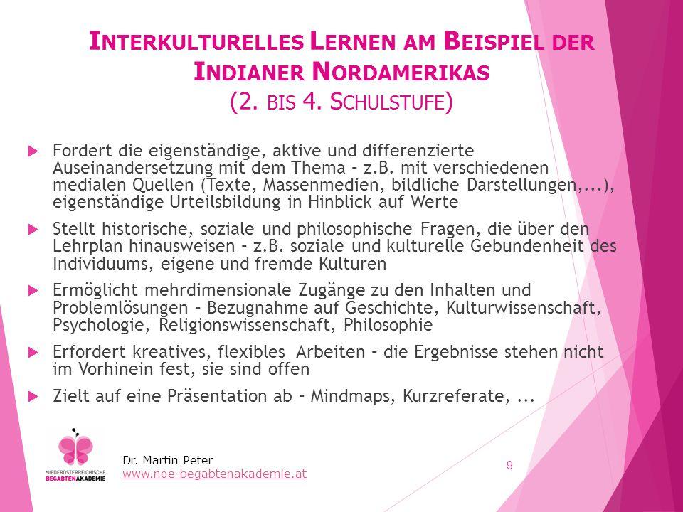 I NTERKULTURELLES L ERNEN AM B EISPIEL DER I NDIANER N ORDAMERIKAS (2. BIS 4. S CHULSTUFE )  Fordert die eigenständige, aktive und differenzierte Aus