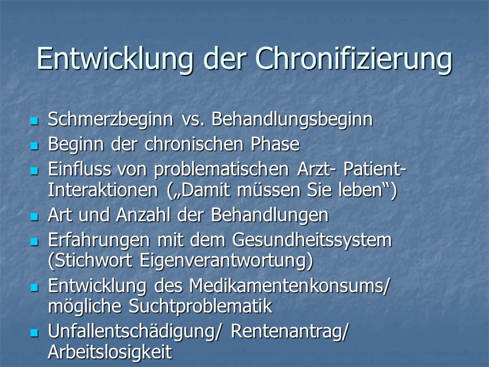 Entwicklung der Chronifizierung Schmerzbeginn vs. Behandlungsbeginn Schmerzbeginn vs. Behandlungsbeginn Beginn der chronischen Phase Beginn der chroni