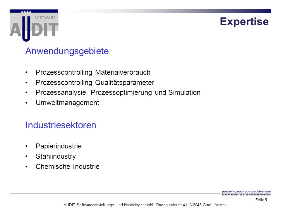 AUDIT Softwareentwicklungs- und HandelsgesmbH - Radegunderstr 41 A 8045 Graz - Austria Folie 16 Your Process Solution Provider