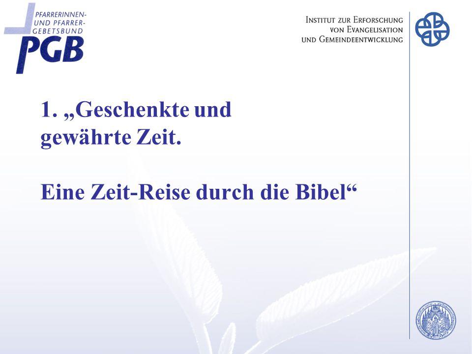 """1. """"Geschenkte und gewährte Zeit. Eine Zeit-Reise durch die Bibel"""