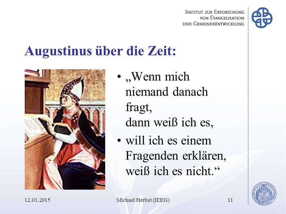 """Augustinus über die Zeit: """"Wenn mich niemand danach fragt, dann weiß ich es, will ich es einem Fragenden erklären, weiß ich es nicht. 12.01.2015Michael Herbst (IEEG)11"""