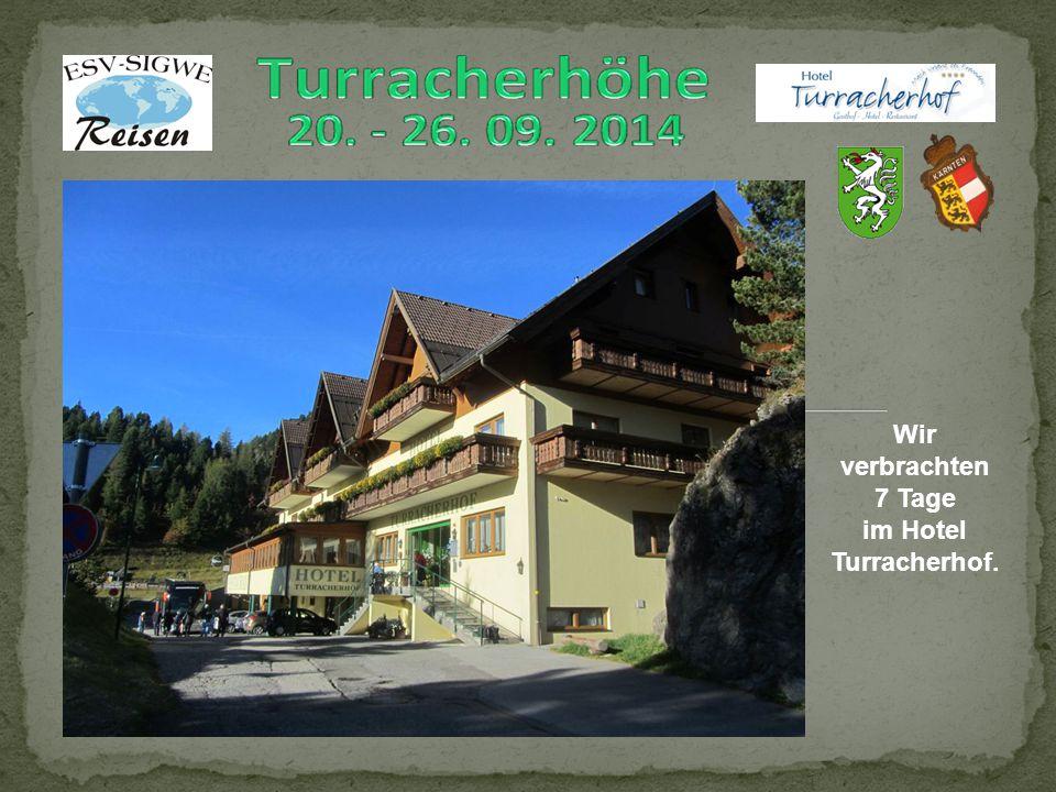 Wir verbrachten 7 Tage im Hotel Turracherhof.