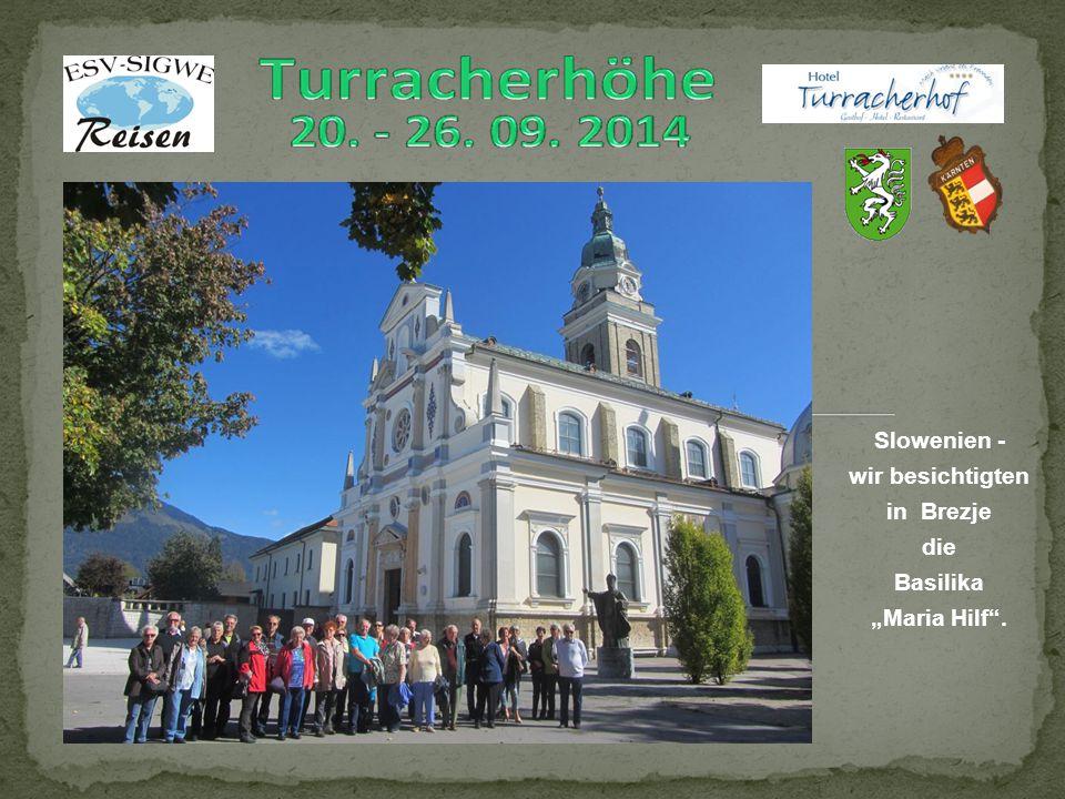 """Slowenien - wir besichtigten in Brezje die Basilika """"Maria Hilf ."""
