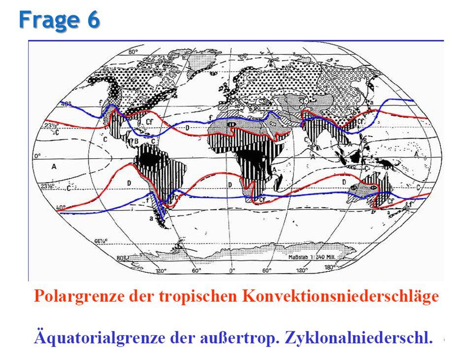 04.02.2008 Tutorium Physische Geographie 1 - Florian Vogler 16 Frage 6