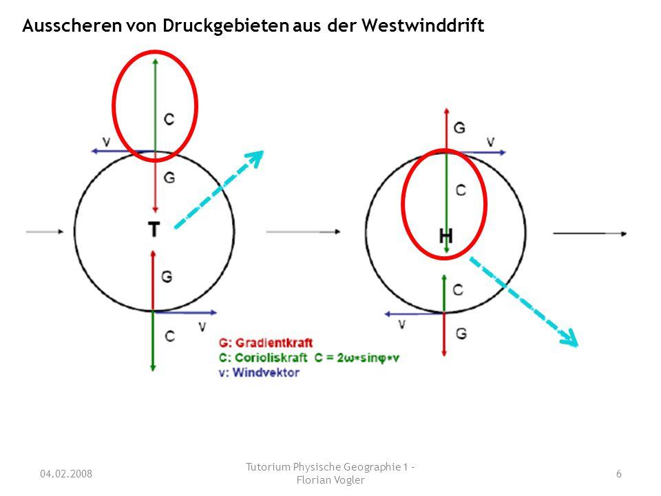 04.02.2008 Tutorium Physische Geographie 1 - Florian Vogler 6 Ausscheren von Druckgebieten aus der Westwinddrift