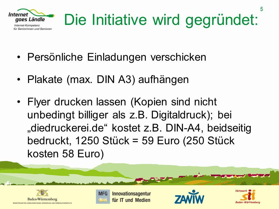 5 MUSTERPRÄSENTATION 09.01.2008 5 Die Initiative wird gegründet: Persönliche Einladungen verschicken Plakate (max. DIN A3) aufhängen Flyer drucken las