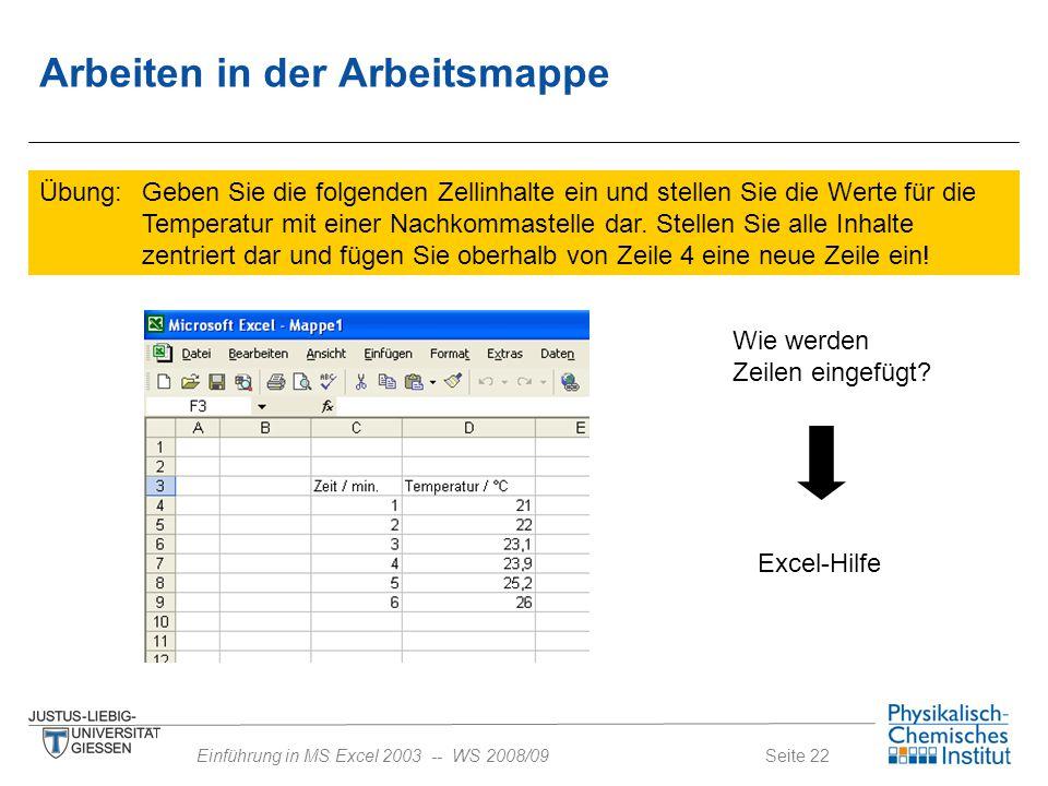 Seite 22Einführung in MS Excel 2003 -- WS 2008/09 Übung: Geben Sie die folgenden Zellinhalte ein und stellen Sie die Werte für die Temperatur mit eine