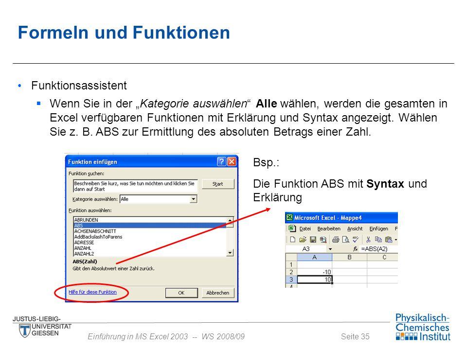 """Seite 35Einführung in MS Excel 2003 -- WS 2008/09 Formeln und Funktionen Funktionsassistent  Wenn Sie in der """"Kategorie auswählen"""" Alle wählen, werde"""