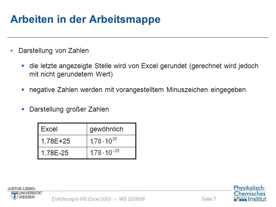 Seite 7Einführung in MS Excel 2003 -- WS 2008/09 Darstellung von Zahlen  die letzte angezeigte Stelle wird von Excel gerundet (gerechnet wird jedoch