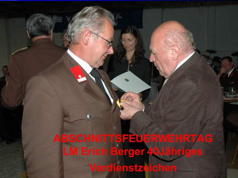 ABSCHNITTSFEUERWEHRTAG LM Erich Berger 40Jähriges Verdienstzeichen