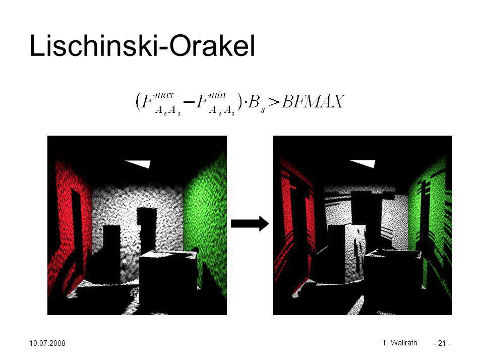 10.07.2008 T. Wallrath - 21 - Lischinski-Orakel