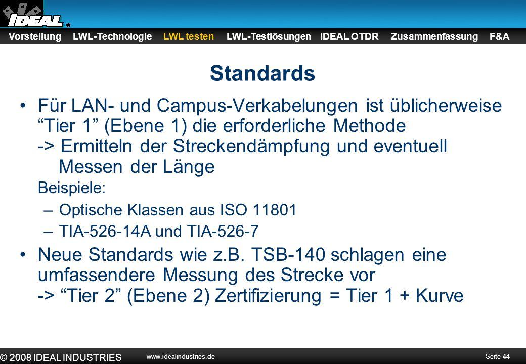 """Seite 44 © 2008 IDEAL INDUSTRIES www.idealindustries.de Standards Für LAN- und Campus-Verkabelungen ist üblicherweise """"Tier 1"""" (Ebene 1) die erforderl"""