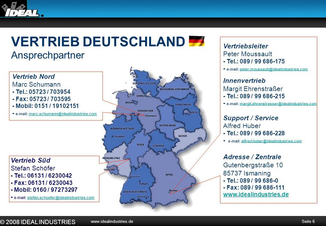 Seite 6 © 2008 IDEAL INDUSTRIES www.idealindustries.de Vertrieb Nord Marc Schumann - Tel.: 05723 / 703954 - Fax: 05723 / 703595 - Mobil: 0151 / 191021