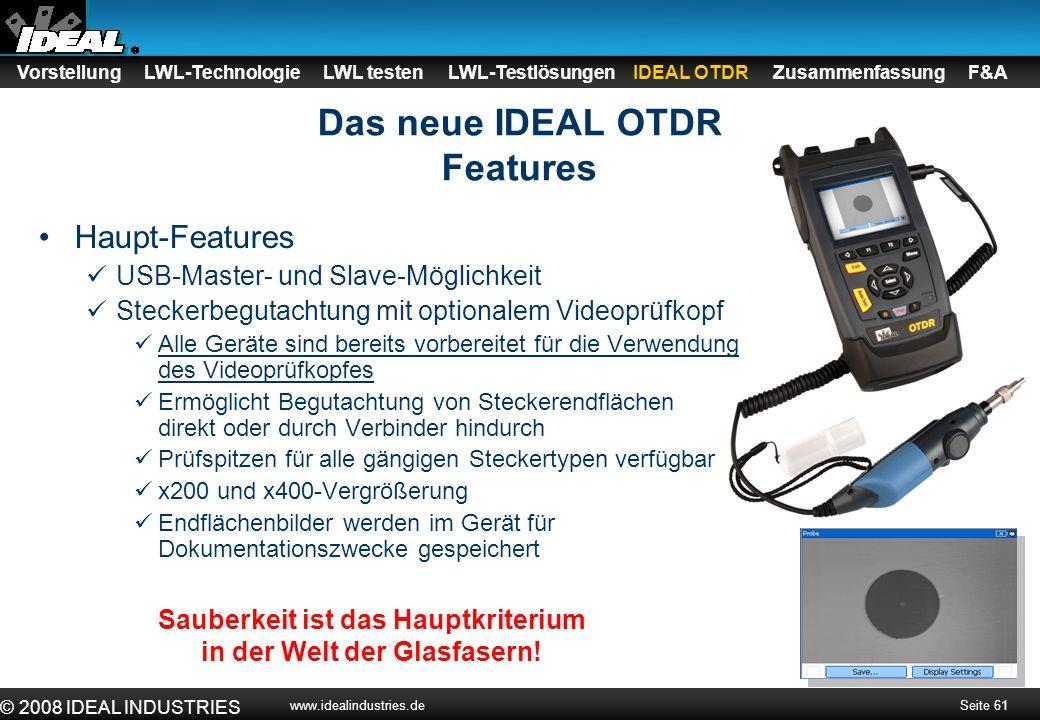 Seite 61 © 2008 IDEAL INDUSTRIES www.idealindustries.de Haupt-Features USB-Master- und Slave-Möglichkeit Steckerbegutachtung mit optionalem Videoprüfk