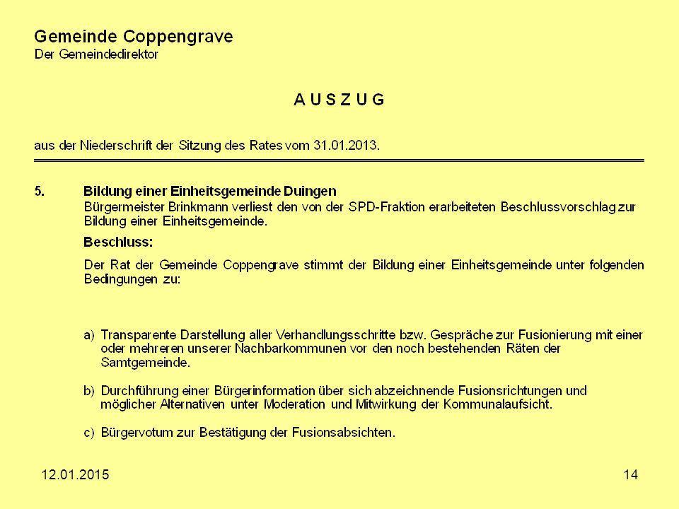 Der Ratsbeschluss zur Bildung der Einheitsgemeinde liegt somit seit dem 31.01.2013 vor.
