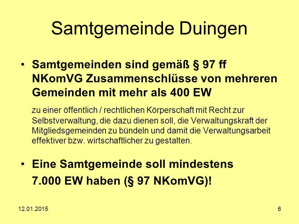 6 Samtgemeinde Duingen Samtgemeinden sind gemäß § 97 ff NKomVG Zusammenschlüsse von mehreren Gemeinden mit mehr als 400 EW zu einer öffentlich / recht