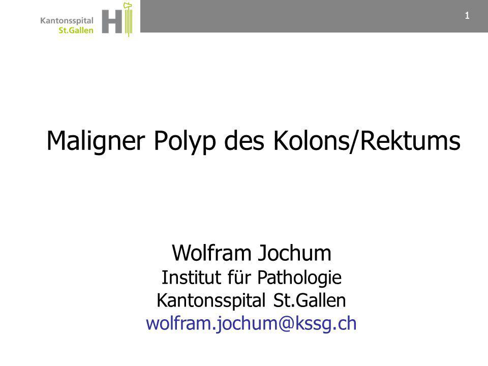 Maligner Polyp des Kolons/Rektums Begriffsdefinitionen  Maligner Polyp: Adenom mit Übergang in ein invasives Adenokarzinom (d.h.