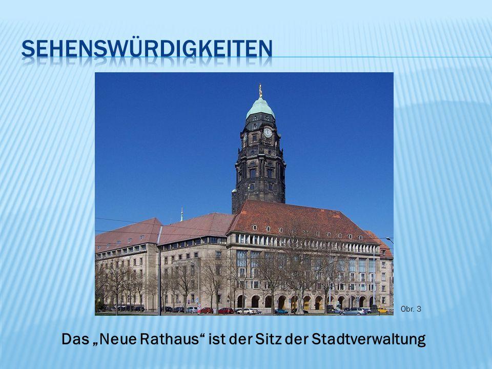 """Obr. 3 Das """"Neue Rathaus ist der Sitz der Stadtverwaltung"""