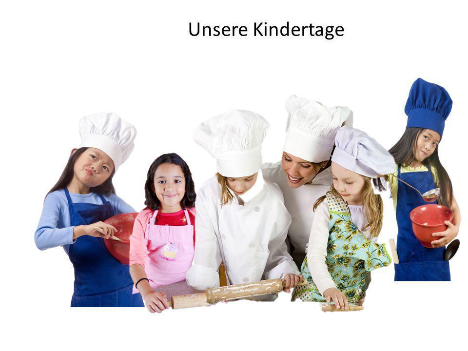 Unsere Kindertage Weitere Informationen: www.kochenundbacken.de