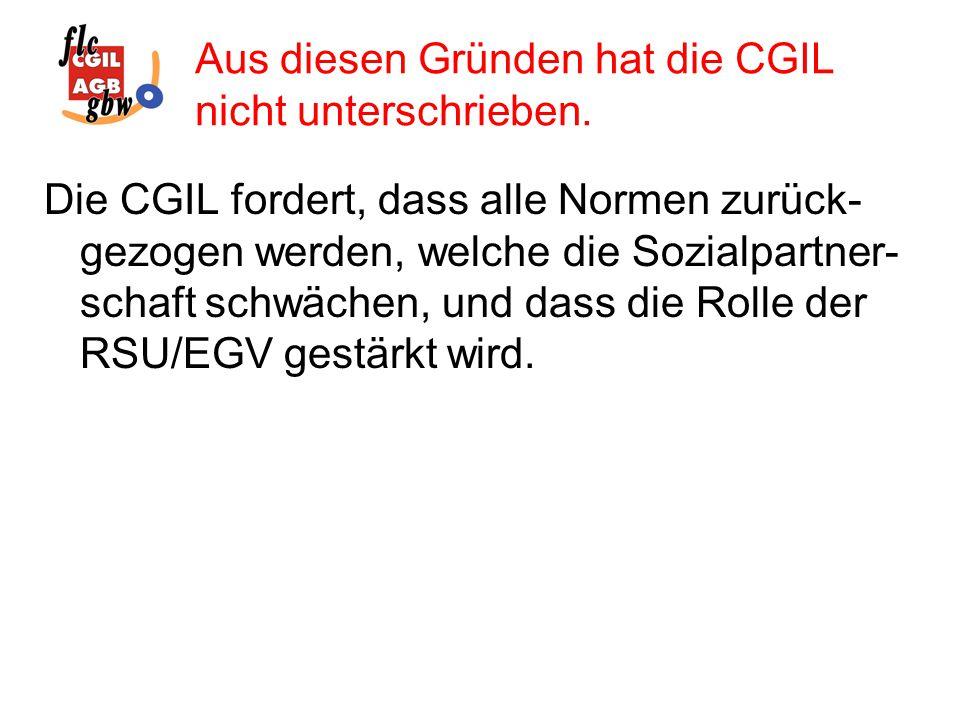 Die CGIL fordert, dass alle Normen zurück- gezogen werden, welche die Sozialpartner- schaft schwächen, und dass die Rolle der RSU/EGV gestärkt wird.