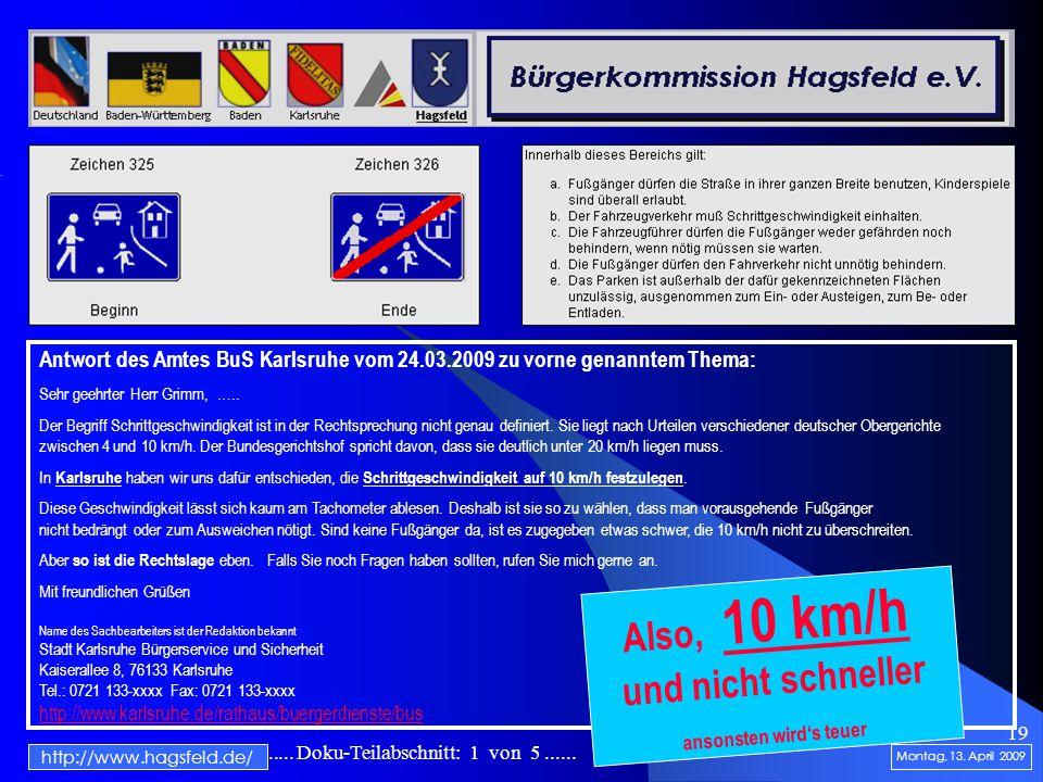 .......................... Doku-Teilabschnitt: 1 von 5...... 19 http://www.hagsfeld.de/ Antwort des Amtes BuS Karlsruhe vom 24.03.2009 zu vorne genann