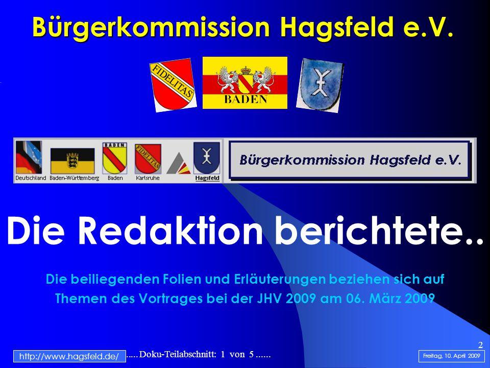 .......................... Doku-Teilabschnitt: 1 von 5...... 2 Bürgerkommission Hagsfeld e.V. Die Redaktion berichtete.. Die beiliegenden Folien und E