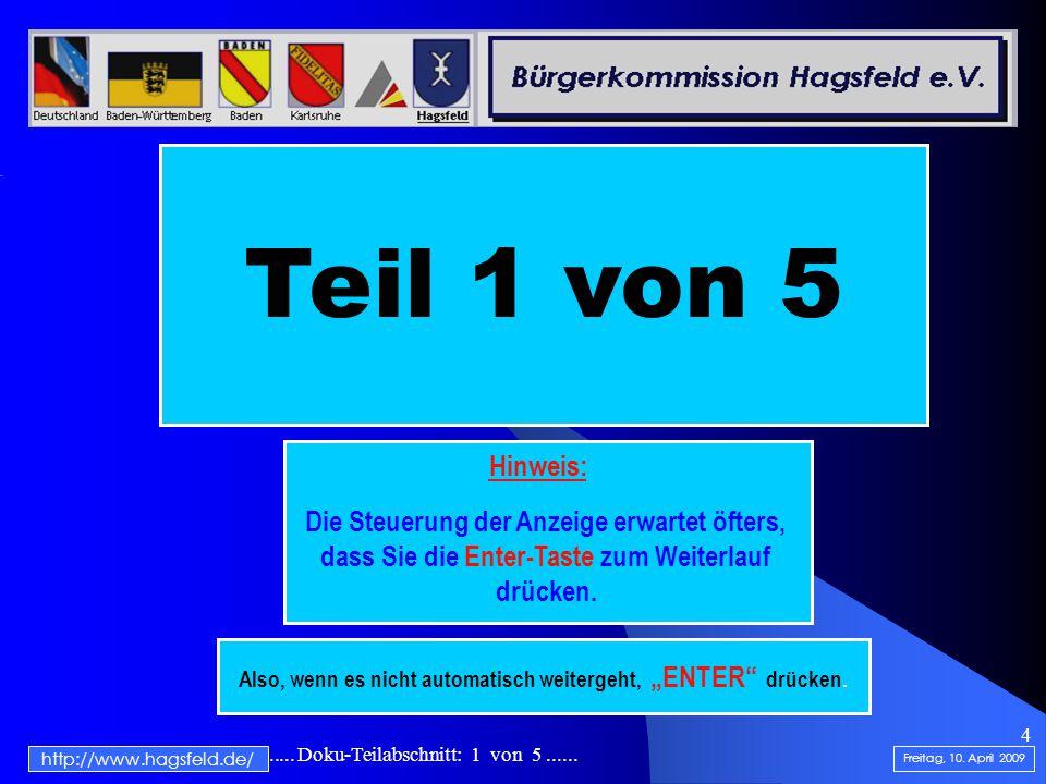 .......................... Doku-Teilabschnitt: 1 von 5...... 4 http://www.hagsfeld.de/ Teil 1 von 5 Hinweis: Die Steuerung der Anzeige erwartet öfters