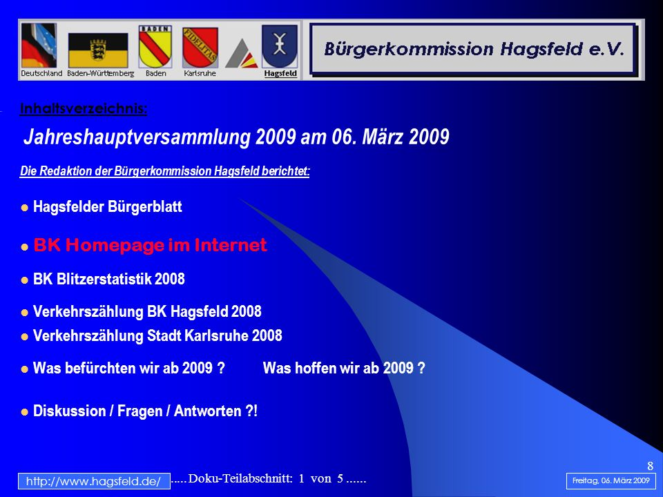 .......................... Doku-Teilabschnitt: 1 von 5...... 8 Inhaltsverzeichnis: Jahreshauptversammlung 2009 am 06. März 2009 Die Redaktion der Bürg