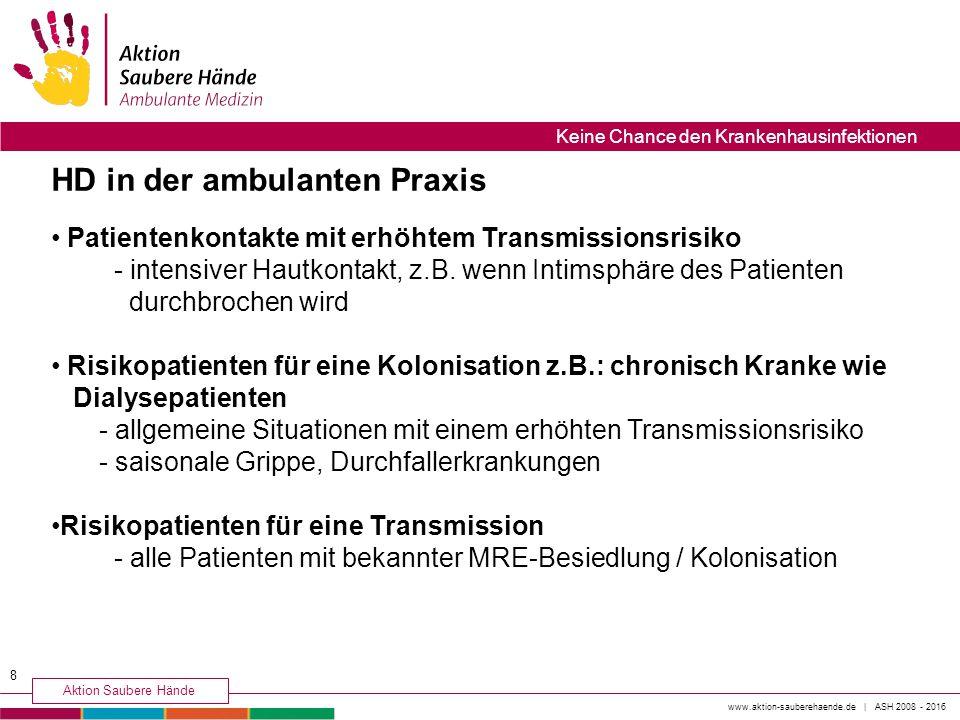 HD in der ambulanten Praxis Patientenkontakte mit erhöhtem Transmissionsrisiko - intensiver Hautkontakt, z.B. wenn Intimsphäre des Patienten durchbroc