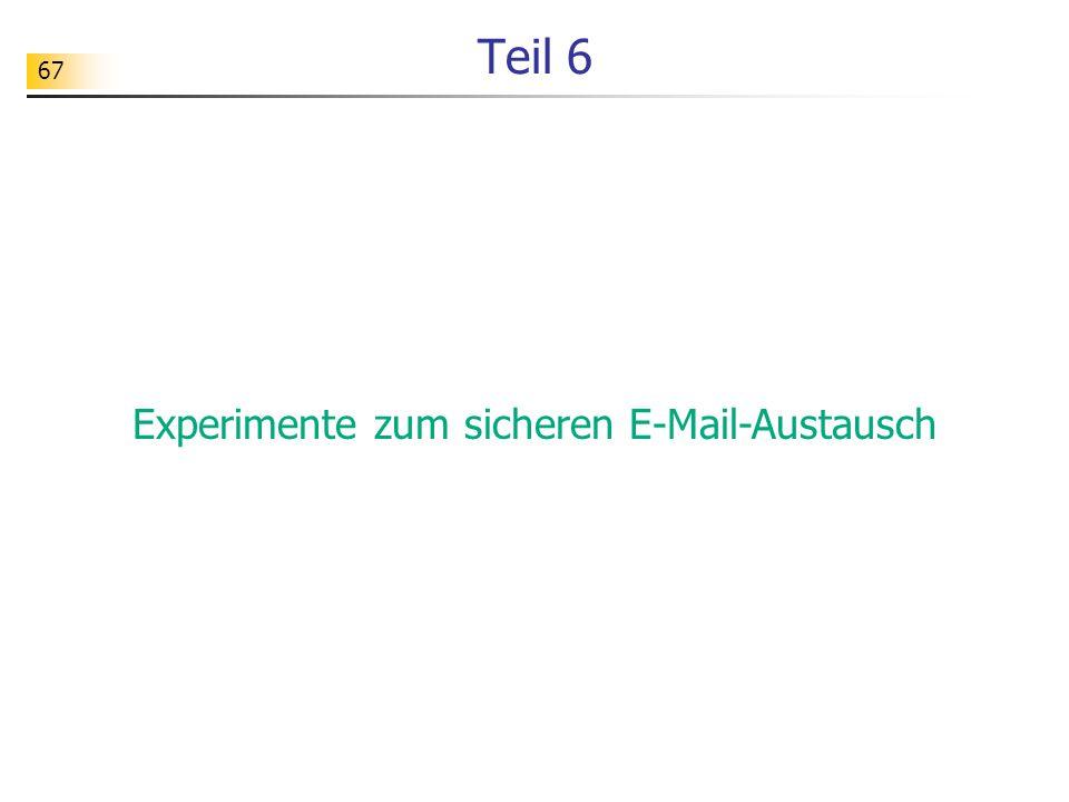 67 Teil 6 Experimente zum sicheren E-Mail-Austausch
