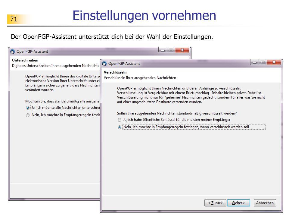 71 Einstellungen vornehmen Der OpenPGP-Assistent unterstützt dich bei der Wahl der Einstellungen.