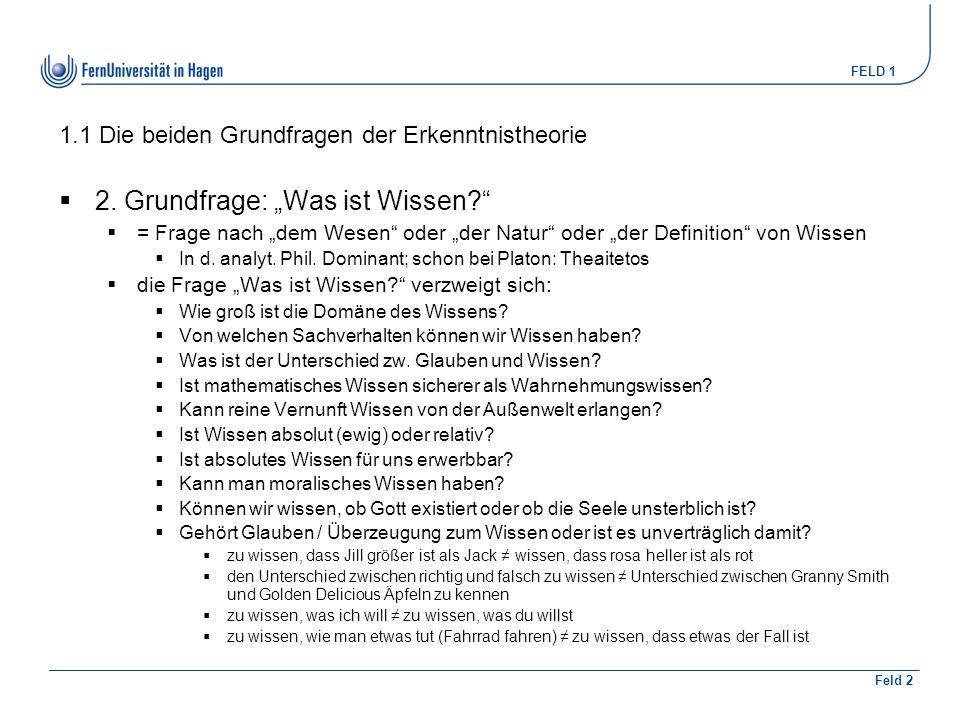 FELD 1 Feld 2 5.2 Lösungsversuche des Gettier-Problems  Kausaltheorie des Wissens (A.