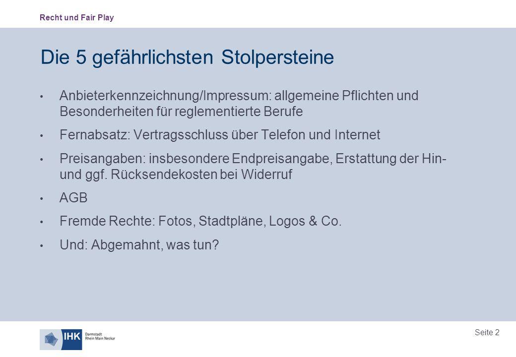 Recht und Fair Play Seite 2 Die 5 gefährlichsten Stolpersteine Anbieterkennzeichnung/Impressum: allgemeine Pflichten und Besonderheiten für reglementi