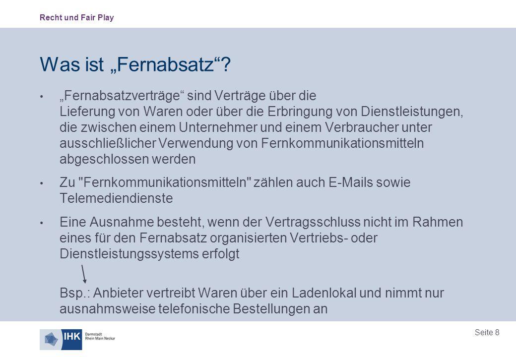 """Recht und Fair Play Seite 8 Was ist """"Fernabsatz""""? """"Fernabsatzverträge"""" sind Verträge über die Lieferung von Waren oder über die Erbringung von Dienstl"""