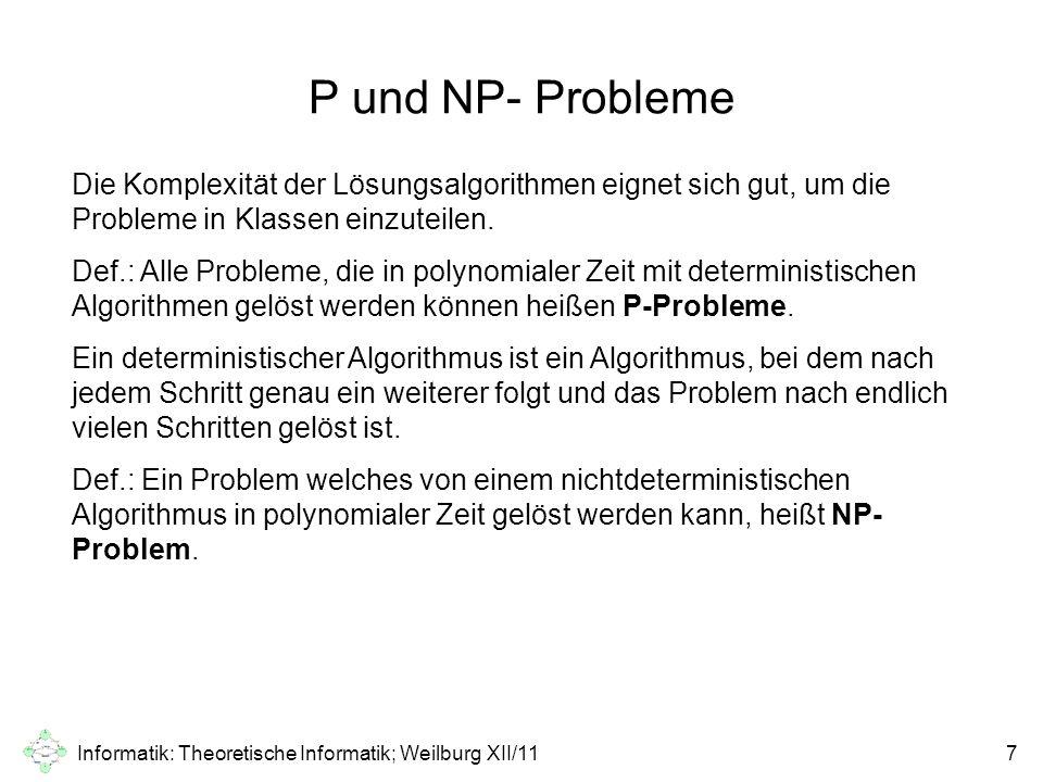 Informatik: Theoretische Informatik; Weilburg XII/117 P und NP- Probleme Die Komplexität der Lösungsalgorithmen eignet sich gut, um die Probleme in Kl