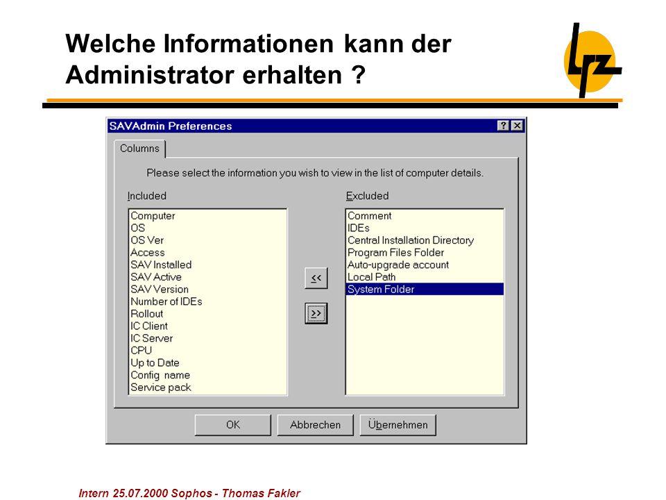 Intern 25.07.2000 Sophos - Thomas Fakler Welche Informationen kann der Administrator erhalten ?