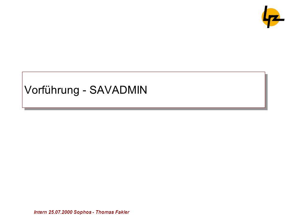 Intern 25.07.2000 Sophos - Thomas Fakler Vorführung - SAVADMIN