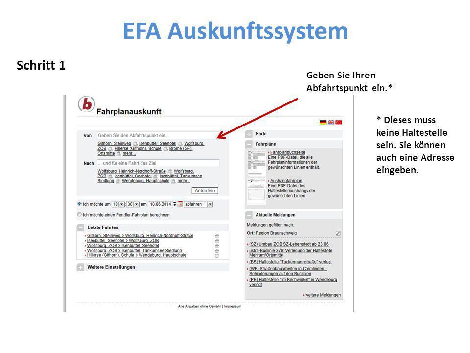 EFA Auskunftssystem Geben Sie Ihren Abfahrtspunkt ein.* Schritt 1 * Dieses muss keine Haltestelle sein. Sie können auch eine Adresse eingeben.