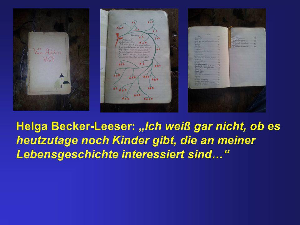 """Helga Becker-Leeser: """"Ich weiß gar nicht, ob es heutzutage noch Kinder gibt, die an meiner Lebensgeschichte interessiert sind…"""