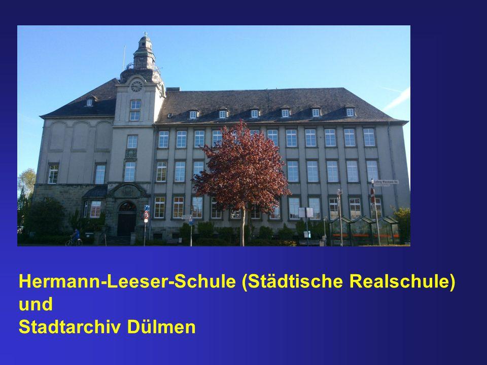 Hermann-Leeser-Schule (Städtische Realschule) und Stadtarchiv Dülmen
