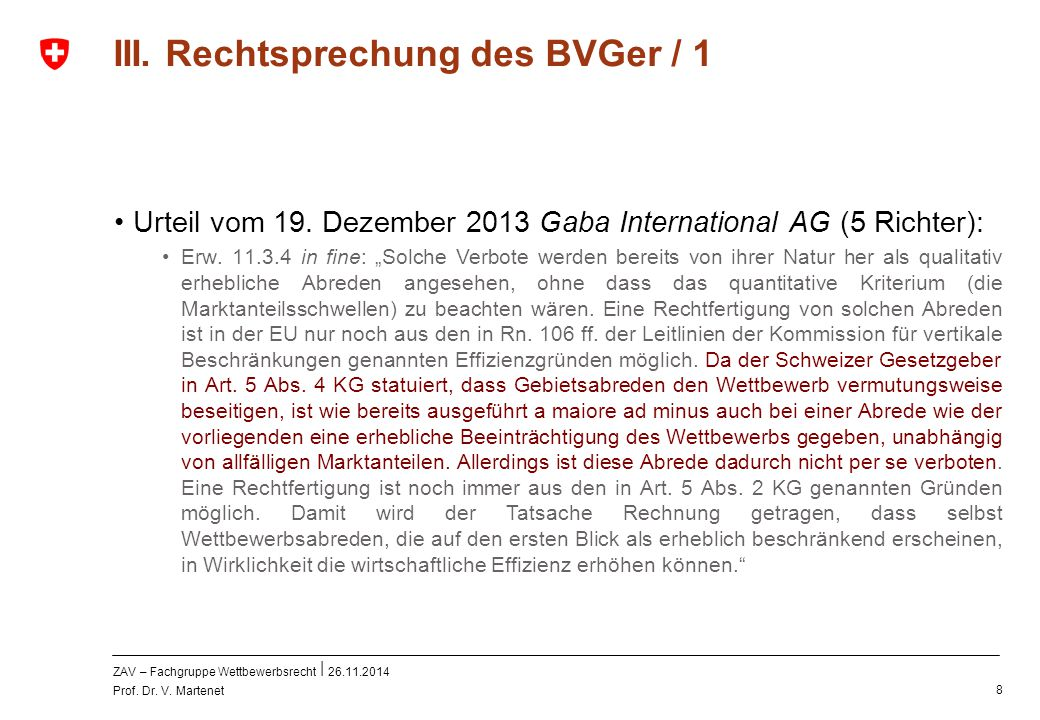 ZAV – Fachgruppe Wettbewerbsrecht 26.11.2014 Prof. Dr. V. Martenet 8 III. Rechtsprechung des BVGer / 1 Urteil vom 19. Dezember 2013 Gaba International