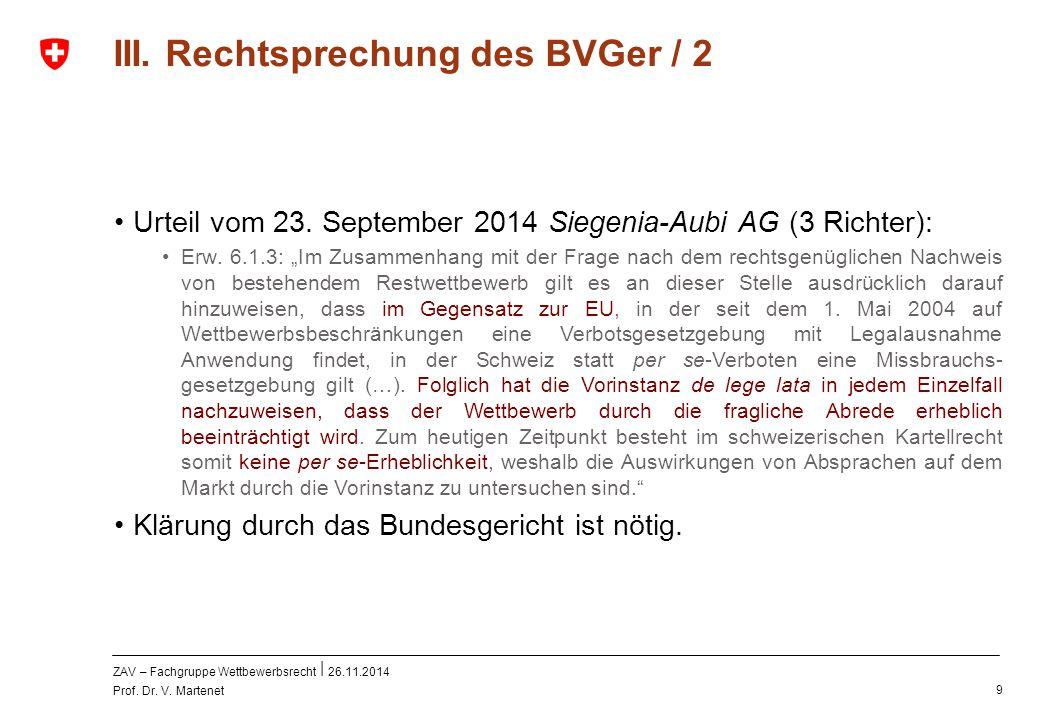 ZAV – Fachgruppe Wettbewerbsrecht 26.11.2014 Prof. Dr. V. Martenet 9 III. Rechtsprechung des BVGer / 2 Urteil vom 23. September 2014 Siegenia-Aubi AG